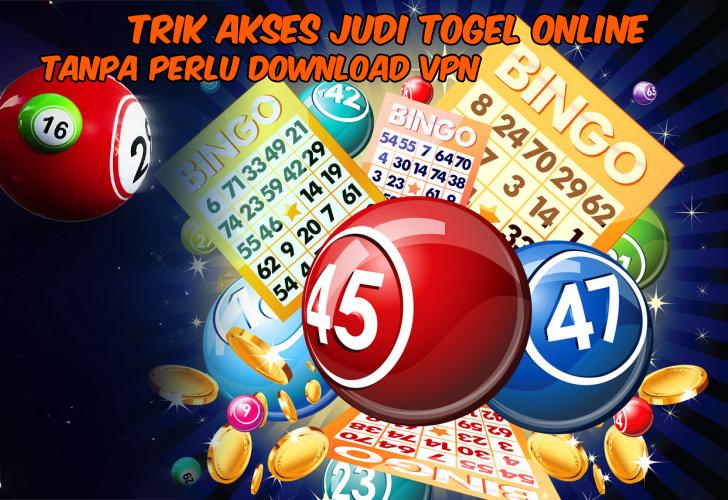Trik Akses Judi Togel Online Tanpa Perlu Download VPN